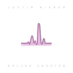 Roller Coaster by Justin Bieber