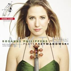 Myth: Rosanne Philippens Plays Szymanowski by Szymanowski ;   Rosanne Philippens ,   NJO ,   Xian Zhang ,   Julien Quentin