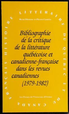 Cover of: Bibliographie de la critique de la littérature québécoise et canadienne-française dans les revues canadiennes | René Dionne