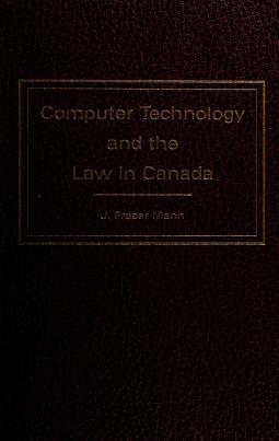 Cover of: Computer technology and the law in Canada   J. Fraser Mann