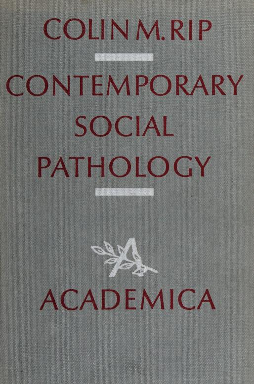 Contemporary social pathology by Colin M. Rip