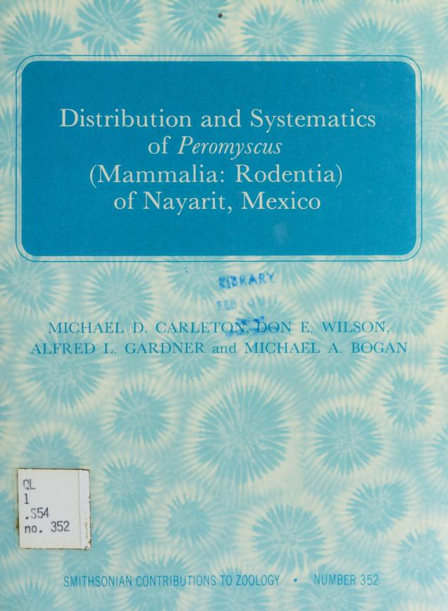 Distribution and systematics of Peromyscus (Mammalia, Rodentia) of Nayarit, Mexico by Michael D. Carleton ... [et al.].