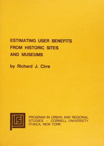 Cover of: Estimating user benefits from historic sites and museums | Richard J. Cirre