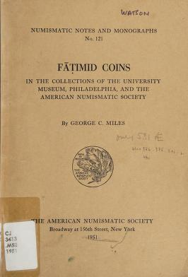 Cover of: Fāṭimid coins in the collections of the University Museum, Philadelphia, and the American Numismatic Society. | Miles, George Carpenter