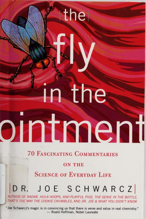 The fly in the ointment by Joseph A. Schwarcz