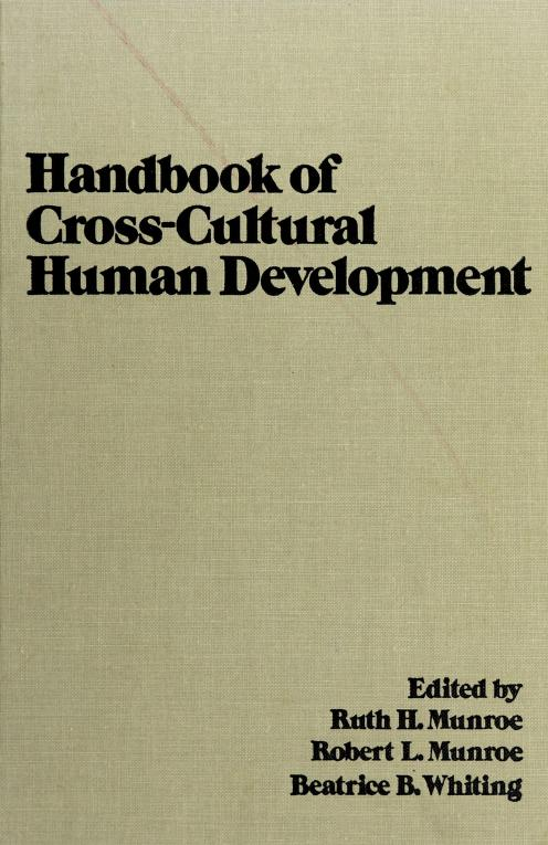 Handbook of cross-cultural human development by edited by Ruth H. Munroe, Robert L. Munroe, Beatrice B. Whiting.