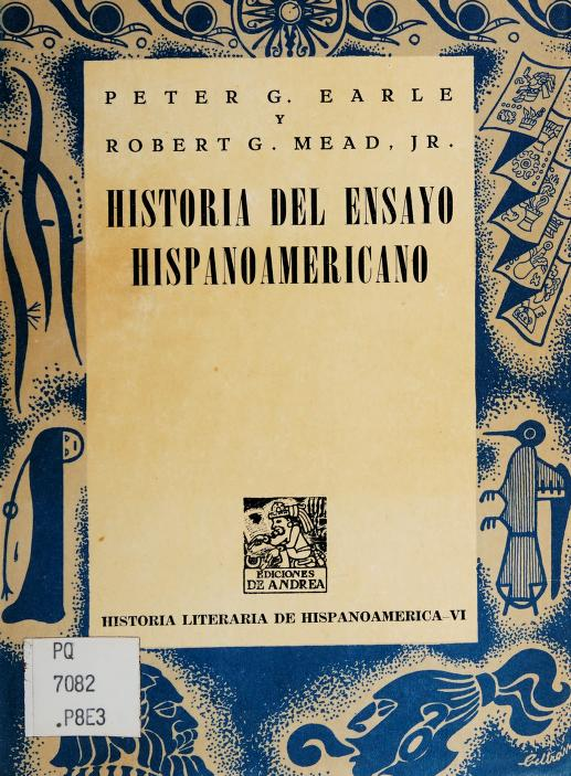 Historia del ensayo hispanoamericano by Peter G. Earle
