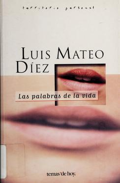 Cover of: Las palabras de la vida | Luis Mateo Díez