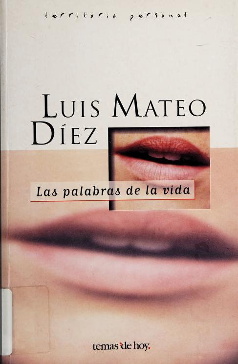Las palabras de la vida by Luis Mateo Díez