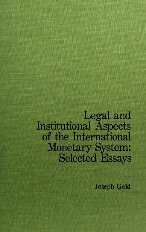 Legal and institutional aspects of the international monetary system by Gold, Joseph