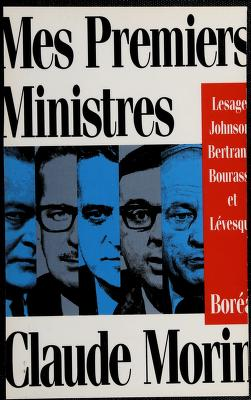 Cover of: Mes premiers ministres | Morin, Claude