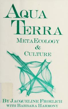 Cover of: Aquaterra Metaecology and Culture | Jacqueline Froelich