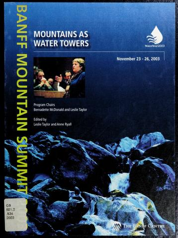 Cover of: Mountains as water towers | Banff Mountain Summit (2003 Banff, Alta.)