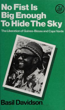Cover of: No fist is big enough to hide the sky | Basil Davidson