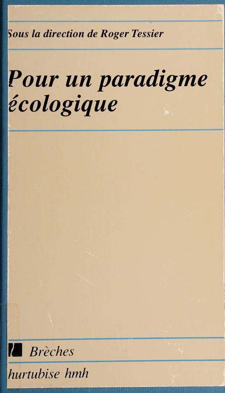 Pour un paradigme écologique by sous la direction de Roger Tessier.