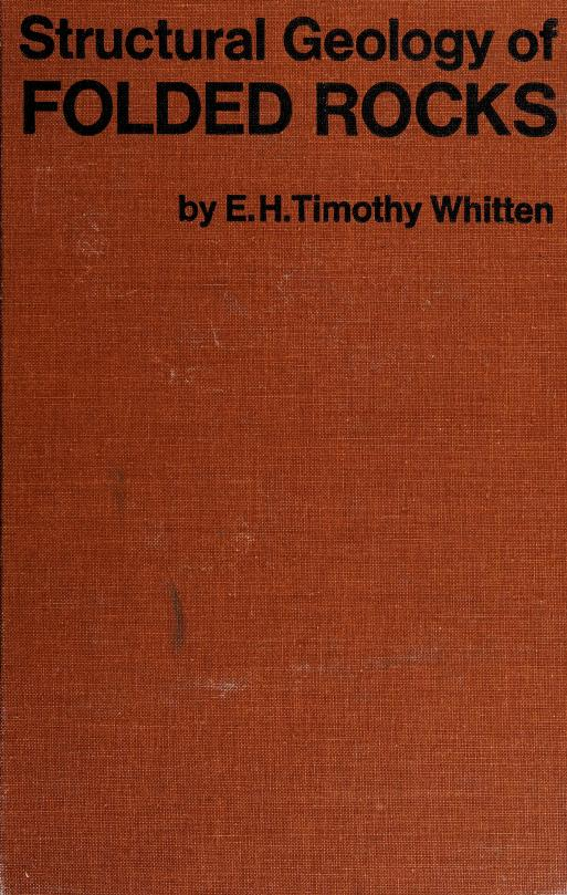 Structural geology of folded rocks by E. H. Timothy Whitten