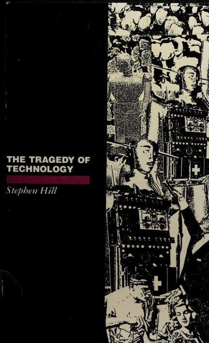 The Tragedy of Technology by Stephen Hill