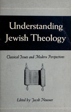 Cover of: Understanding Jewish theology   Jacob Neusner