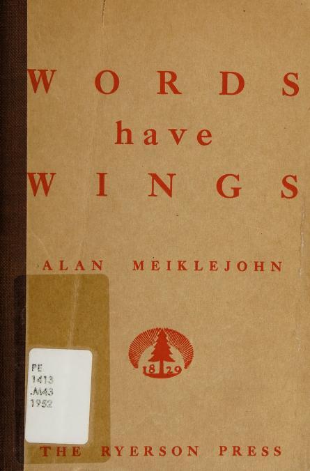 Words have wings by Alan F. Meiklejohn